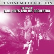 The Best Of Earl Hines And His Orchestra Songs