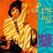 Living Jazz - Dear Heart & Other Favorites Songs