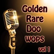 Golden Rare Doo Wops Vol 1 Songs