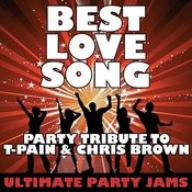 Best Love Song (Party Tribute To T-Pain & Chris Brown) Songs