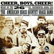 Cheer, Boys, Cheer! Music Of The 26th N.C. Regimental Band, Csa Volume 2 Songs