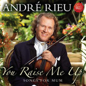 You Raise Me Up - Songs for Mum Songs