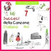 The Italian Song: Succeci Della Canzone Italiana 1943, Vol. 7 Songs