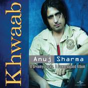 Khwaab - Anuj Sharma Songs