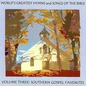 World's Greatest Hymns & Songs Of The Bible Vol. 3 - Southern Gospel Favorites Songs