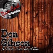 Don Gibson As You've Never Heard Him - [The Dave Cash Collection] Songs