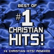 Best Of #1 Christian Hits! - Remixed Songs