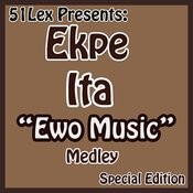 51 Lex Presents Ewo Music Medley Songs
