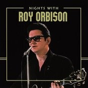 Nights With Roy Orbison Songs