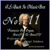 Bach In Musical Box 111 / Fantasia For Organ Bwv570 To Bwv573 Songs