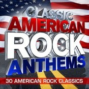Classic American Rock Anthems - 30 Huge American Rock Classics Songs
