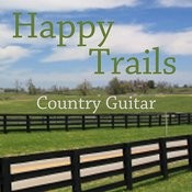 Happy Trails - Country Guitar Songs