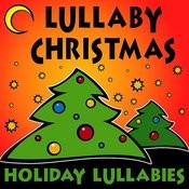 Lullaby Christmas (Holiday Lullabies) Songs