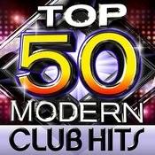 Top 50 Modern Club Hits Songs