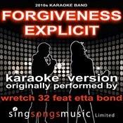Forgiveness (Originally Performed By Wretch 32 Feat. Etta Bond) [Karaoke Audio Version Explicit] Songs