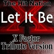 Let It Be - X Factor Tribute Version Songs