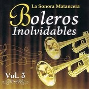 Voces Romanticas De La Sonora Matancera - Boleros Inolvidables Volume 3 Songs