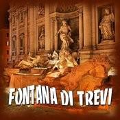 Fontana DI Trevi Songs