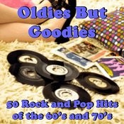 Oldies But Goodies: 50 Rock And Pop Hits Of The 60's And 70's Songs