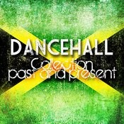 Dancehall Collection Past And Present Platinum Edition Songs