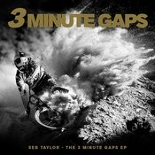 The 3 Minute Gaps Ep Songs