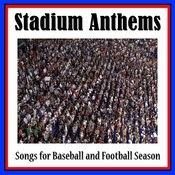 Stadium Anthems: Songs For Baseball And Football Season Songs