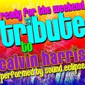 Ready For The Weekend: Tribute To Calvin Harris Songs