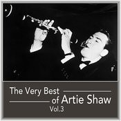 The Very Best Of Artie Shaw, Vol. 3 Songs