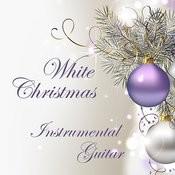 Instrumental Christmas Guitar: White Christmas Songs