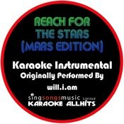 Reach For The Stars (Mars Edition) [Originally Performed By Will.I.Am] [Instrumental Version] Songs