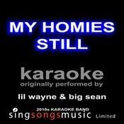 My Homies Still (Originally Performed By Lil Wayne & Big Sean) [Karaoke Audio Version] Songs
