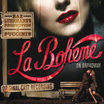 Baz Luhrmann's Production of Puccini's La Boheme on Broadway Original Cast Recording Songs