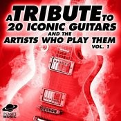A Tribute To 20 Iconic Guitars And The Artists Who Play Them, Vol. 1 Songs