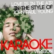 Love Is In The Air (In The Style Of John Paul Young) [Karaoke Version] Song