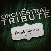 An Orchestral Tribute To Frank Sinatra, Vol. 3 Songs
