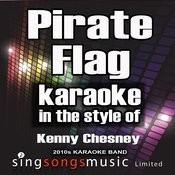 Pirate Flag (In The Style Of Kenny Chesney) [Karaoke Version] - Single Songs