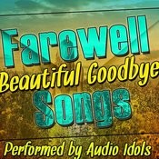 Beautiful Goodbye: Farewell Songs Songs