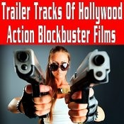 Trailer Tracks Of Hollywood Action Blockbuster Films Songs