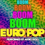 Boom Boom Boom Boom: Euro Pop Songs