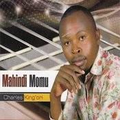 Mahindi Momu Songs