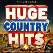 The Very Best Huge Country Hits - The Greatest Music Collection From The Stars Of Classic Country (Legends Edition) Songs
