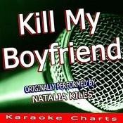 Kill My Boyfriend (Originally Performed By Natalia Kills) [Karaoke Version] Song