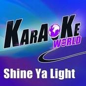 Shine Ya Light (Originally Performed By Rita Ora)[Karaoke Version] Song
