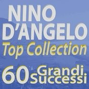 Nino D'angelo Top Collection... 60 Grandi Successi Songs