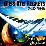 Miss Otis Regrets (In The Style Of Ella Fitzgerald) [Karaoke Version] Song