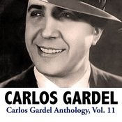 Carlos Gardel Anthology, Vol. 11 Songs