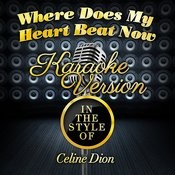 Where Does My Heart Beat Now (In The Style Of Celine Dion) [Karaoke Version] - Single Songs