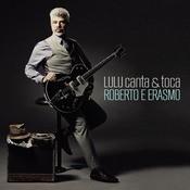 Lulu Canta & Toca Roberto E Erasmo Songs