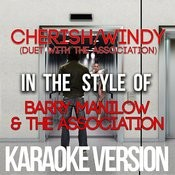 Cherish / Windy (Duet With The Association) [In The Style Of Barry Manilow & The Association] [Karaoke Version] - Single Songs