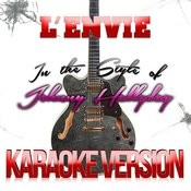 L'envie (In The Style Of Johnny Hallyday) [Karaoke Version] - Single Songs